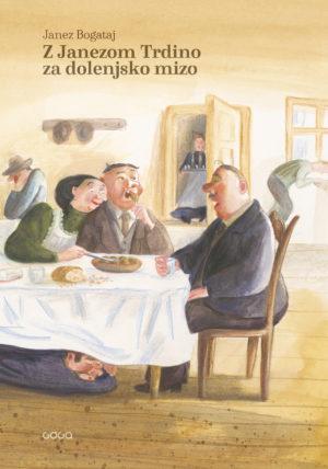 Janez Bogataj: Z Janezom Trdino za dolenjsko mizo
