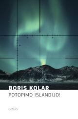 Boris Kolar: Potopimo Islandijo!