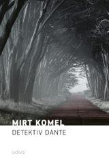 Mirt Komel: Detektiv Dante