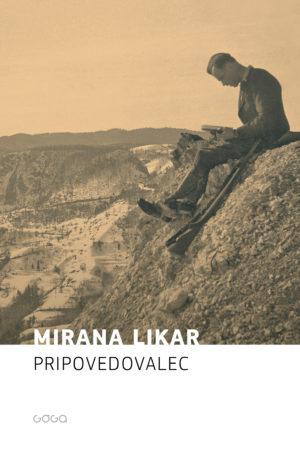 Mirana Likar: Pripovedovalec