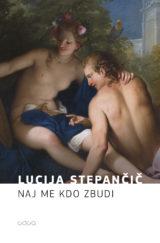 Lucija Stepančič: Wake me up, Someone