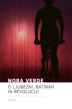 Nora Verde: O ljubezni, batinah in revoluciji