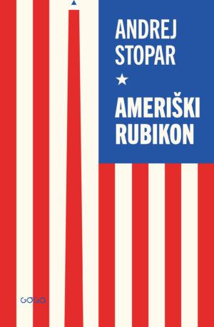 Andrej Stopar: Ameriški Rubikon